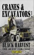 DVD: Cranes & Excavators - Black Harvest I