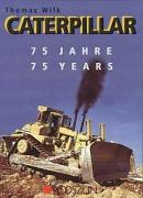 Buch: 75 Jahre Caterpillar (Thomas Wilk)