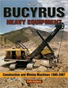 book: BUCYRUS Heavy Equipment 1880-2008