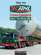Buch: Kahl Schwertransporte Band 1: 1953 bis 2004