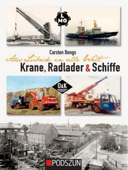 Buch: Aus Lübeck in alle Welt: Krane, Radlader & Schiffe